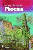 Mullaly, Katie - Finding Ghosts in Phoenix - 9780764335839 - V9780764335839