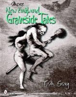 Gray, T. M. - More New England Graveside Tales - 9780764335853 - V9780764335853