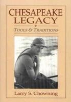 Chowning, Larry - Chesapeake Legacy: Tools & Traditions - 9780764335952 - V9780764335952
