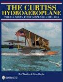 Woodling, Bob - Curtiss Hydroaeroplane - 9780764337628 - V9780764337628