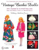 James, Hillary Shilkitus - Complete & Unauthorized Guide to Vintage Barbie Dolls with Barbie & Skipper Fashions and the Whole Family of Barbie Dolls - 9780764338137 - V9780764338137