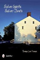 Thomas Lee Freese - Shaker Spirits, Shaker Ghosts - 9780764339899 - V9780764339899