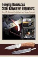 Siebeneicher-Hellwig, Ernst G. - Forging Damascus Steel Knives for Beginners - 9780764340123 - V9780764340123