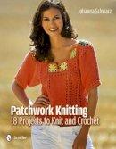 Johanna Schwartz - Patchwork Knitting: 18 Projects to Knit and Crochet - 9780764340925 - V9780764340925