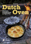 Carsten Bothe - Dutch Oven: Cast-Iron Cooking over an Open Fire - 9780764342189 - V9780764342189