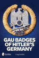 Gottlieb, Craig - Gau Badges of Hitler's Germany - 9780764342561 - V9780764342561