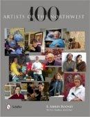 Rooney, E. Ashley - 100 Artists of the Northwest - 9780764343124 - V9780764343124