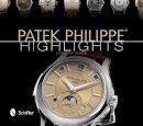 James, Herbert - Patek Philippe Highlights - 9780764343223 - V9780764343223