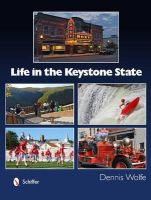 Wolfe, Dennis - Life in the Keystone State - 9780764343544 - V9780764343544