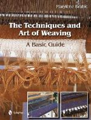 Brahic, Marylene - The Techniques and Art of Weaving - 9780764344138 - V9780764344138
