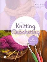 Closic, Anita - Basic Knitting and Crocheting for Today's Woman: 14 Projects to Soothe the Mind & Body - 9780764346682 - V9780764346682