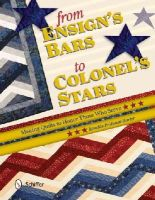Peldunas-Harter, Renelda - From Ensign's Bars to Colonel's Stars: Making Quilts to Honor Those Who Serve - 9780764347191 - V9780764347191