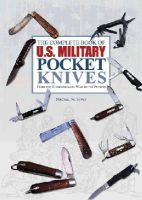 Silvey, Michael W. - The Complete Book of U.S. Military Pocket Knives: From the Revolutionary War to the Present - 9780764348273 - V9780764348273