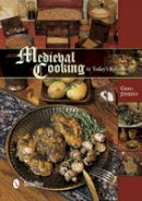 Jenkins, Greg - Medieval Cooking in Today's Kitchen - 9780764348426 - V9780764348426