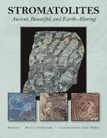 Leis, R. J., Stinchcomb, Bruce L. - Stromatolites: Ancient, Beautiful, and Earth-Altering - 9780764348976 - V9780764348976