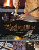 Ares, Jose Antonio - Blacksmithing Techniques - 9780764349355 - V9780764349355