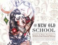 Schultz, Jakob - The New Old School: Exploring the Modern Renaissance of Old School & Neo-Traditional Tattooing - 9780764349362 - V9780764349362