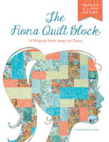 Goins, Carolyn Perry - The Fiona Quilt Block - 9780764349812 - V9780764349812