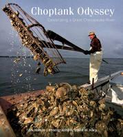 Horton, Tom - Choptank Odyssey: Celebrating a Great Chesapeake River - 9780764350009 - V9780764350009