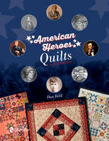 Beld, Don - American Heroes Quilts, Past & Present - 9780764350450 - V9780764350450
