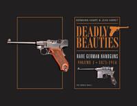 Hampe, Hermann, Varret, Jean - Deadly Beauties, Rare German Handguns, Vol. 1, 1871-1914: Pre-World War I - 9780764350849 - V9780764350849