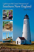 Wood, Allan - Lighthouses and Coastal Attractions of Southern New England: Connecticut, Rhode Island, and Massachusetts - 9780764352454 - V9780764352454