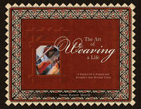 Merrill, Susan Barrett - The Art of Weaving a Life: A Framework to Expand and Strengthen Your Personal Vision - 9780764352645 - V9780764352645