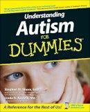 Rastelli, Linda G.; Shore, Stephen - Understanding Autism For Dummies - 9780764525476 - V9780764525476