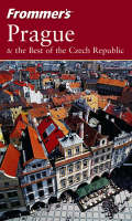 Mastrini, Hana - Frommer's Prague and the Best of the Czech Republic (Frommer′s Complete Guides) - 9780764542954 - KAK0000196