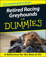 Livingood, Lee - Retired Racing Greyhounds for Dummies - 9780764552762 - V9780764552762