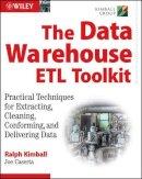 Kimball, Ralph; Caserta, Joe - The Data Warehouse ETL Toolkit - 9780764567575 - V9780764567575