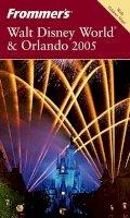 Miller, Laura Lea - Frommer's Walt Disney World & Orlando 2005 (Frommer's Complete Guides) - 9780764571534 - V9780764571534
