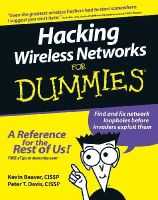 Beaver, Kevin; Davis, Peter T. - Hacking Wireless Networks For Dummies - 9780764597305 - V9780764597305