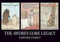 Gorey, Edward - AWDREY-GORE LEGACY - 9780764955099 - V9780764955099