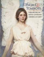 Holly Pyne Connor, Sarah Burns, Barbara Dayer Gallati, Lauren Lessing - Angels and Tomboys: Girlhood in Nineteenth-Century American Art - 9780764963292 - V9780764963292