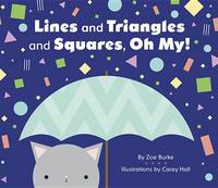 Zoe Burke - Lines and Triangles and Squares, Oh My! - 9780764978647 - V9780764978647