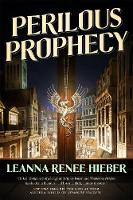 Hieber, Leanna Renee - Perilous Prophecy: A Strangely Beautiful Novel - 9780765377449 - V9780765377449