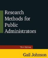 Johnson, Gail - Research Methods for Public Administrators: Third Edition - 9780765637147 - V9780765637147