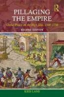 Lane, Kris - Pillaging the Empire: Global Piracy on the High Seas, 1500-1750 - 9780765638427 - V9780765638427