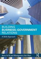 Ni, Anna, Van Wart, Montgomery - Building Business-Government Relations: A Skills Approach - 9780765640086 - V9780765640086
