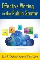 Swain, John W., Swain, Kathleen Dolan - Effective Writing in the Public Sector - 9780765641502 - V9780765641502
