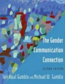 Gamble, Teri, Gamble, Michael - The Gender Communication Connection - 9780765642226 - V9780765642226