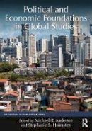 . Ed(s): Anderson, Michael; Holmsten, Stephanie - Political and Economic Foundations of Global Studies - 9780765644237 - V9780765644237