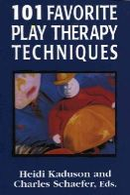 Kaduson, Heidi - 101 Favorite Play Therapy Techniques - 9780765702821 - V9780765702821