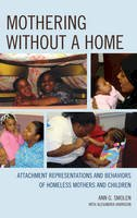 Smolen, Ann G. - Mothering without a Home - 9780765710048 - V9780765710048