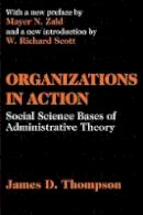 Thompson, James D. - Organizations in Action - 9780765809919 - V9780765809919