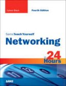Black, Uyless - Sams Teach Yourself Networking in 24 Hours (4th Edition) - 9780768685763 - V9780768685763