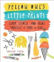 Schmidt, Christine - Yellow Owl's Little Prints - 9780770433635 - V9780770433635