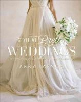 Larson, Abby - Style Me Pretty Weddings: Inspiration and Ideas for an Unforgettable Celebration - 9780770433789 - V9780770433789
