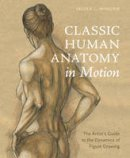 Winslow, Valerie L. - Classic Human Anatomy in Motion: The Artist's Guide to the Dynamics of Figure Drawing - 9780770434144 - V9780770434144
